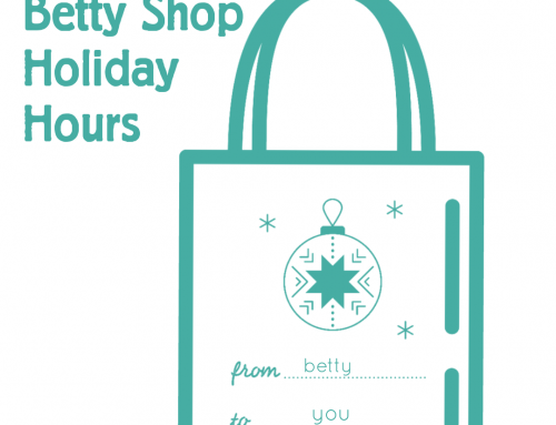 A VERY BETTY HOLIDAY! Extended Shop Hours