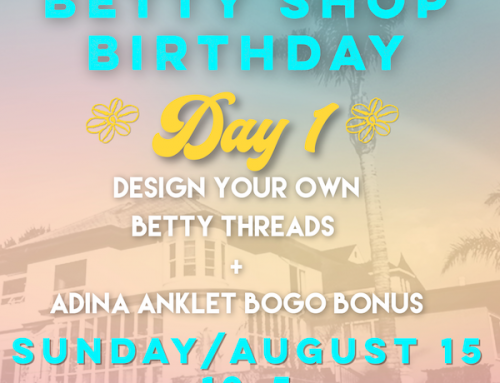 Betty Shop Birthday 2021! Day 1: Design Your Own Betty Threads